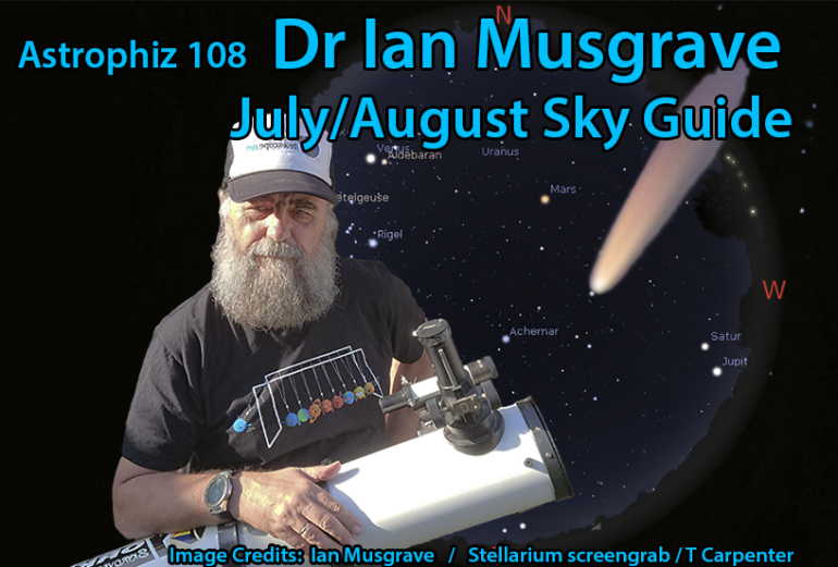 Dr Ian Musgrave wih a telescope with wording Astrophiz 108 July/August Sky Guide