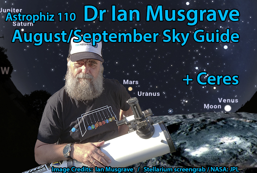 Dr Ian Musgrave wih a telescope with wording Astrophiz 110 August/September Sky Guide